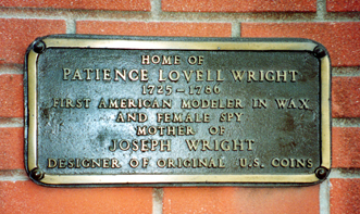 The Sign Reads:  Patience Lovell Wright 1725-1786 First American Modeler in Wax  And Female Spy  Mother of  Joseph Wright Designer of Original U.S. Coins